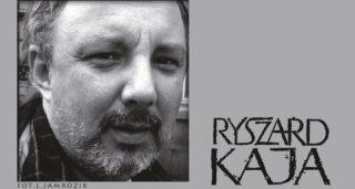 Odszedł Ryszard Kaja